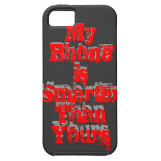 My Phone Is Smarter Than You Case For The iPhone 5