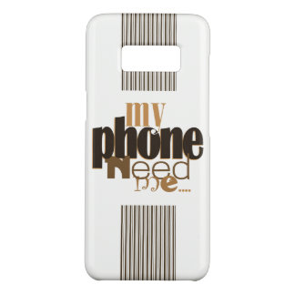 My Phone Need Me! In Coffee Case-Mate Samsung Galaxy S8 Case