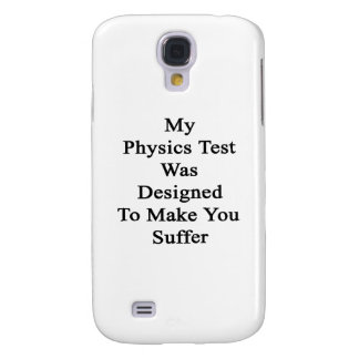 My Physics Test Was Designed To Make You Suffer Galaxy S4 Cover