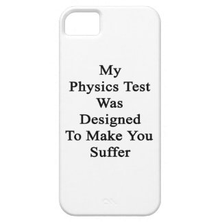 My Physics Test Was Designed To Make You Suffer iPhone 5 Covers