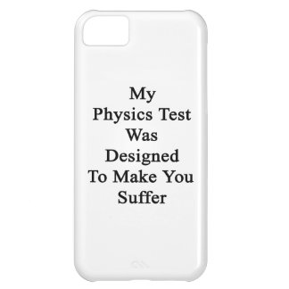 My Physics Test Was Designed To Make You Suffer iPhone 5C Case