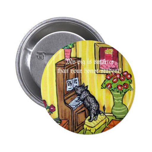 My pig is smatter then your honor student pinback buttons