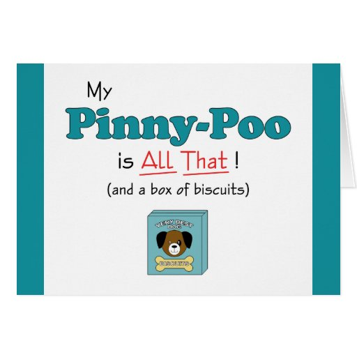 My Pinny-Poo is All That! Greeting Card