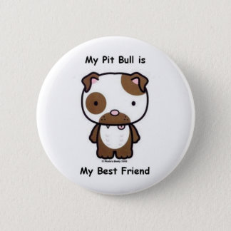 My Pit Bull is My Best Friend 6 Cm Round Badge