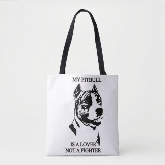 My Pitbull is a lover, not a fighter Tote Bag