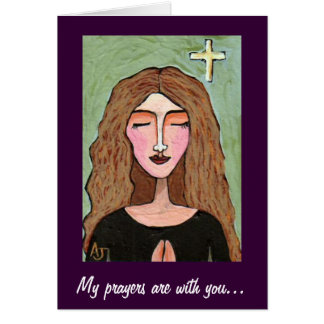 My prayers are with you... - card