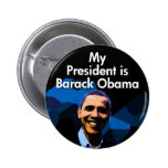 My President is Barack Obama Buttons