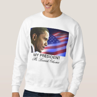 My President Mr. Barack Obama (Patriotic) Sweatshirt