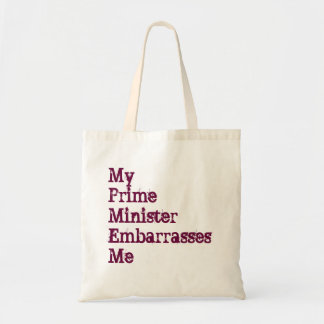 My Prime Minister Embarrasses Me Tote Budget Tote Bag