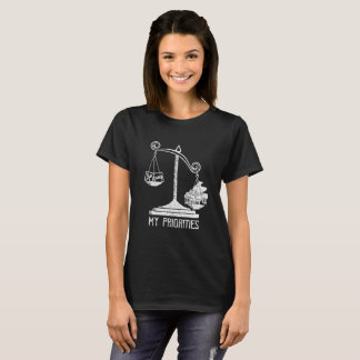 My Priorities Piano Tips the Scale t-shirt