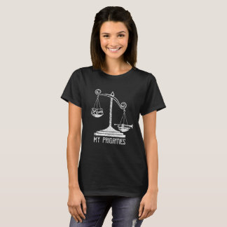 My Priorities Trumpet Tips the Scale t-shirt