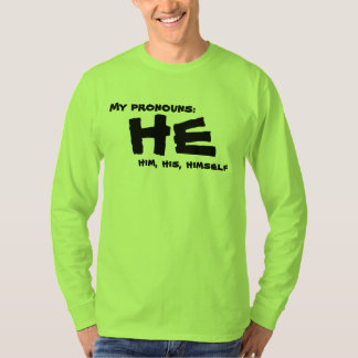 My Pronouns He T-Shirt