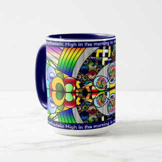 """""""My Psychedelic High"""" Coffee Cup"""