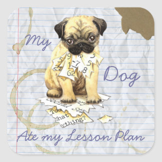 My Pug Ate My Lesson Plan Square Sticker