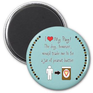 My Pug Loves Peanut Butter 6 Cm Round Magnet