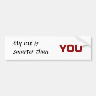 My rat is , smarter than, you bumper sticker