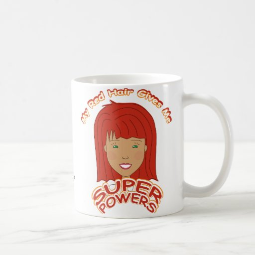 My Red Hair Gives Me SUPER POWERS Coffee Mugs