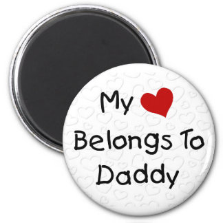 My Red Heart Belongs to Daddy 6 Cm Round Magnet