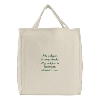 """My religion is very simple. My religion is kin... Embroidered Tote Bag"