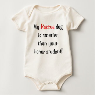 My Rescue Dog is Smarter Than Your Honor Student Baby Bodysuit