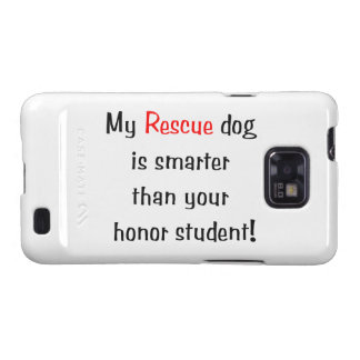 My Rescue Dog is Smarter Than Your Honor Student Samsung Galaxy S Cases