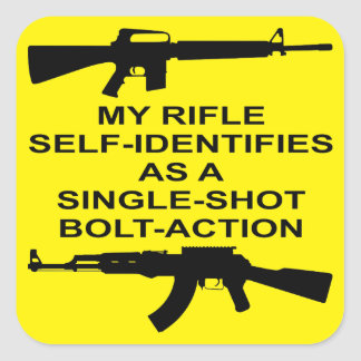 My Rifle Self Identifies As A Single Shot Bolt Act Square Sticker