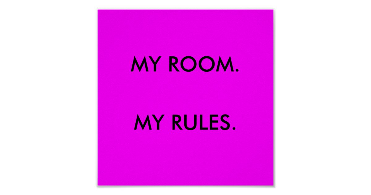 My Room My Rules Poster Zazzle Com Au