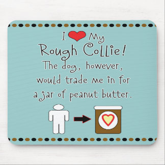 My Rough Collie Loves Peanut Butter Mousepads