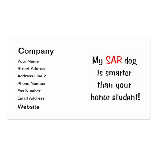 My SAR Dog is smarter than your honor student Business Cards