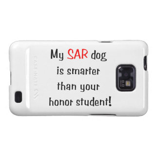My SAR Dog is smarter than your honor student Samsung Galaxy S Case