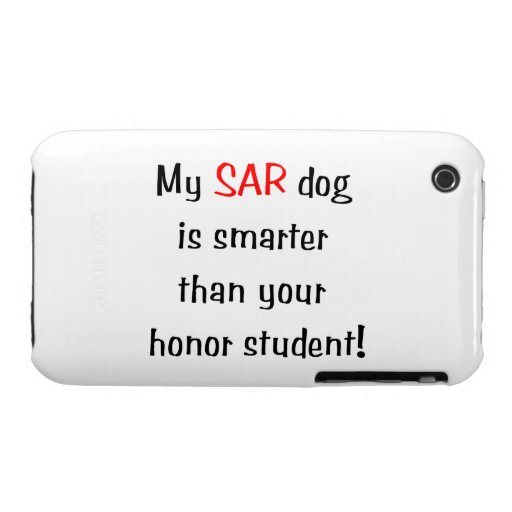 My SAR Dog is smarter than your honor student Case-Mate iPhone 3 Case