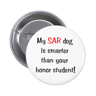 My SAR Dog is smarter than your honor student Pins