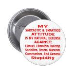 My Sarcastic & Smartass Attitude Is My Natural 6 Cm Round Badge