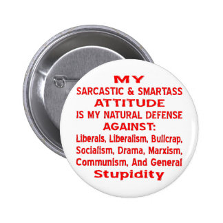 My Sarcastic & Smartass Attitude Is My Natural 6 Cm Round Badge