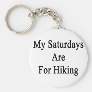My Saturdays Are For Hiking Keychain