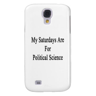 My Saturdays Are For Political Science Samsung Galaxy S4 Cases