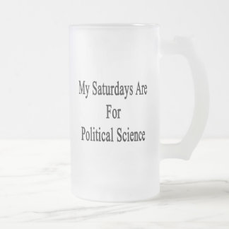 My Saturdays Are For Political Science Frosted Beer Mugs