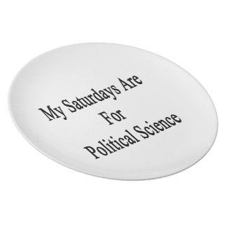 My Saturdays Are For Political Science Plate