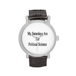 My Saturdays Are For Political Science Wristwatches