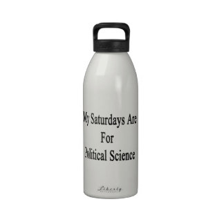My Saturdays Are For Political Science Drinking Bottles