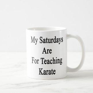 My Saturdays Are For Teaching Karate Coffee Mug