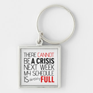 My Schedule Is Full Funny Text Design Keychain