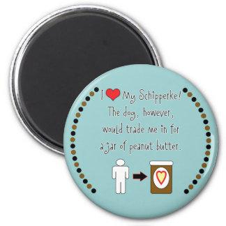 My Schipperke Loves Peanut Butter 6 Cm Round Magnet