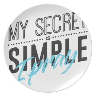 My Secret Is Simple I Pray Plate
