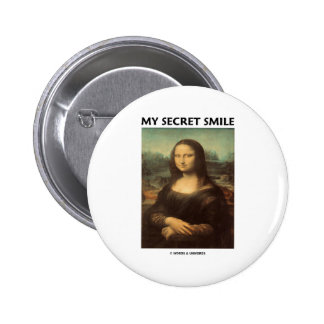 My Secret Smile da Vinci s Mona Lisa Pinback Button