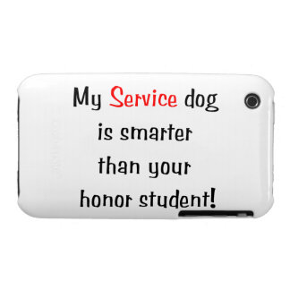 My Service Dog is Smarter than your honor student iPhone 3 Covers