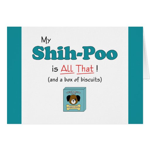 My Shih-Poo is All That! Cards