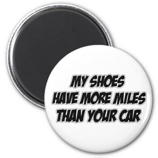 My Shoes Have More Miles Than Your Car 6 Cm Round Magnet