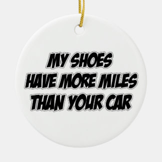 My Shoes Have More Miles Than Your Car Round Ceramic Decoration