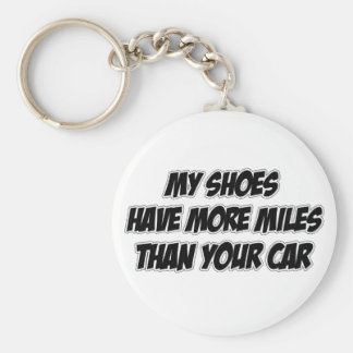 My Shoes Have More Miles Than Your Car Basic Round Button Key Ring